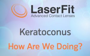 LASERFIT AND KERATOCONUS: How are we doing?