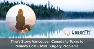 Tina from Vancouver, CA with LASIK issues gets her scleral lenses